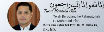 Turut Berduka Cita atas wafatnya H. Mohamad Irfan bin H. M. Hatta Ali Putra Yang Mulia Bapak Ketua Mahkamah Agung RI, Prof. Dr. H. M. Hatta Ali, S.H., M.H.